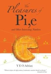 Pleasures of PI, E and Other Interesting Numbers (ISBN: 9789812700797)