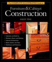 Complete Illustrated Guide to Furniture Cabinet Construction (2010)