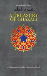 Treasury of Ghazali (ISBN: 9781847740816)