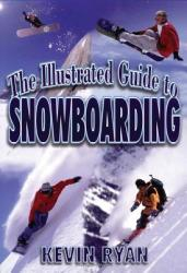 The Illustrated Guide to Snowboarding (2004)