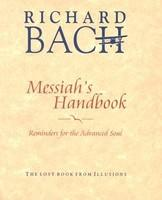 Messiah's Handbook: Reminders for the Advanced Soul (2009)