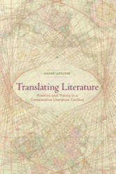 Translating Literature - Andr e Lefevere (ISBN: 9780873523943)