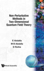 Non-perturbative Methods In Two-dimensional Quantum Field Theory (ISBN: 9789810204624)