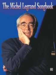 The Michel Legrand Songbook: Piano/Vocal/Chords (2006)