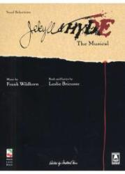 Frank Wildhorn: Jekyll And Hyde The Musical - Vocal Selections (2008)