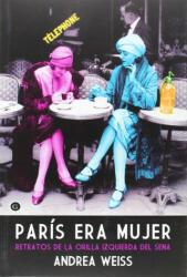 PARIS ERA MUJER - ANDREA WEISS (2014)
