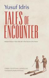 Tales of Encounter - Three Egyptian Novellas (ISBN: 9789774165627)