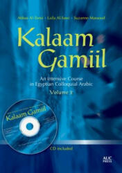 Kalaam Gamiil, Volume 2: An Intensive Course in Egyptian Colloquial Arabic (ISBN: 9789774164934)
