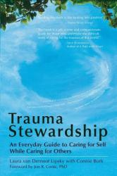 Trauma Stewardship: An Everyday Guide to Caring for Self While Caring for Others (2005)