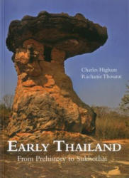 Early Thailand - From Prehistory to Sukhothai (ISBN: 9789749863916)