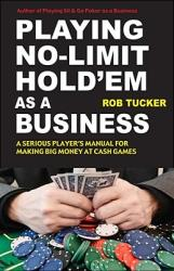 Playing No-Limit Hold'em as a Business (2010)
