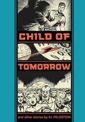 Child of Tomorrow! - Al Feldstein (ISBN: 9781606996591)
