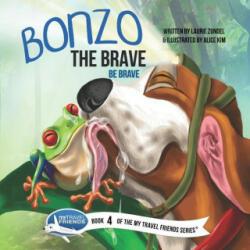 Bonzo the Brave: Be Brave - Alice Kim (ISBN: 9781939347237)