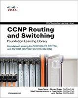 CCNP Routing and Switching Foundation Learning Library: Foundation Learning for CCNP ROUTE, SWITCH, and TSHOOT (2007)