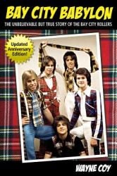 Bay City Babylon: The Unbelievable But True Story of the Bay City Rollers (2005)