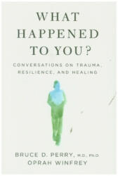 What Happened to You? - Oprah Winfrey (ISBN: 9781529068467)