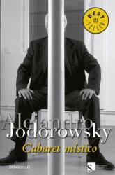 Cabaret místico - Alejandro Jodorowsky (ISBN: 9788483463062)