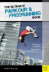 Ultimate Parkour & Freerunning Book (ISBN: 9781782550204)
