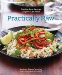 Practically Raw - Amber Shea Crawley (ISBN: 9781449460082)