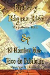 Piense Y Hagase Rico by Napoleon Hill & El Hombre Mas Rico de Babilonia by George S. Clason (ISBN: 9789562914307)