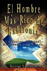 El Hombre Mas Rico de Babilonia (ISBN: 9789562914284)