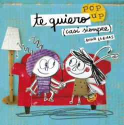 Te quiero (casi siempre). Un libro pop-up - ANA LLENAS (2017)