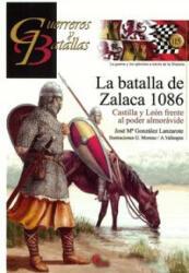 La batalla de Zalaca 1086: Castilla y León frente al poder almorávide (ISBN: 9788494541452)