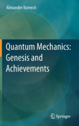 Quantum Mechanics - Genesis and Achievements (ISBN: 9789400755413)