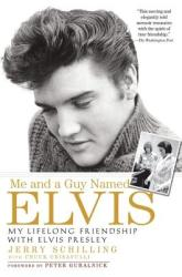 Me and a Guy Named Elvis: My Lifelong Friendship with Elvis Presley (2008)
