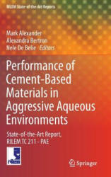 Performance of Cement-based Materials in Aggressive Aqueous Environments - State-of-the-Art Report, RILEM TC 211-PAE (ISBN: 9789400754126)