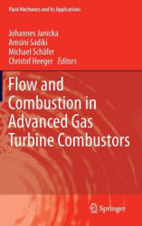 Flow and Combustion in Advanced Gas Turbine Combustors (ISBN: 9789400753198)