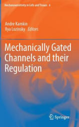 Mechanically Gated Channels and Their Regulation (ISBN: 9789400750722)