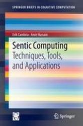 Sentic Computing - Erik Cambria, Amir Hussain (ISBN: 9789400750692)