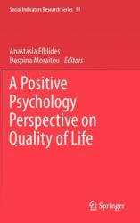 Positive Psychology Perspective on Quality of Life (ISBN: 9789400749627)
