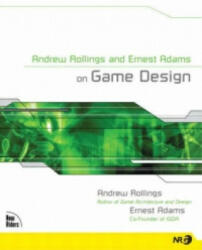 Andrew Rollings and Ernest Adams on Game Design - Andrew Rollings (2005)