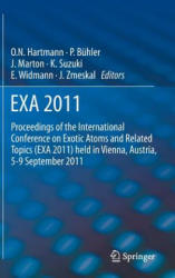 EXA 2011 - Proceedings of the International Conference on Exotic Atoms and Related Topics (ISBN: 9789400748897)