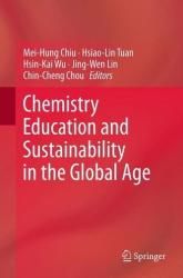 Chemistry Education and Sustainability in the Global Age (ISBN: 9789400748590)
