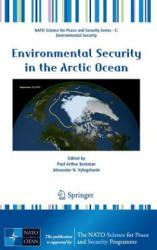Environmental Security in the Arctic Ocean (ISBN: 9789400747128)