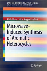 Microwave-Induced Synthesis of Aromatic Heterocycles (ISBN: 9789400714847)