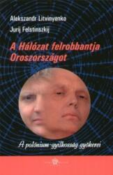 A Hálózat felrobbantja Oroszországot (2007)