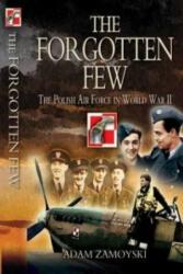 Forgotten Few - Adam Zamoyski (ISBN: 9781848841963)