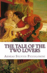 Tale of the Two Lovers - Aeneas Sylvius Piccolomini (ISBN: 9781453853061)