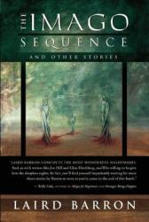 The Imago Sequence and Other Stories (2003)