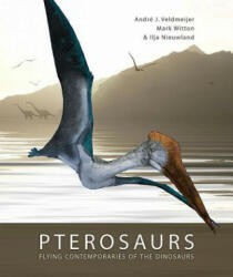 Pterosaurs - Ilja Nieuwland, Andre J. Veldmeijer, Mark Witton (ISBN: 9789088900938)
