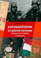 Katonahőseink és mártír papjaink (ISBN: 9786150116020)