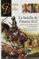 La batalla de Fleurus 1622 - ALBERTO RAUL ESTEBAN RIBAS (2013)