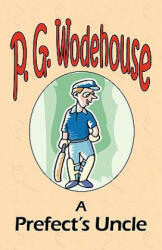 A Prefect's Uncle - From the Manor Wodehouse Collection, a Selection from the Early Works of P. G. Wodehouse (2001)