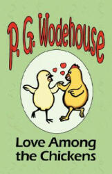 Love Among the Chickens - P G Wodehouse (2001)