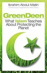Green Deen: What Islam Teaches about Protecting the Planet (2010)