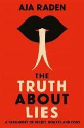 Truth About Lies - Aja Raden (ISBN: 9781838951931)